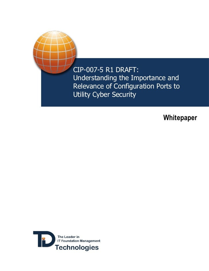CIP-007-5 R1 DRAFT:Understanding the Importance andRelevance of Configuration Ports toUtility Cyber Security              ...