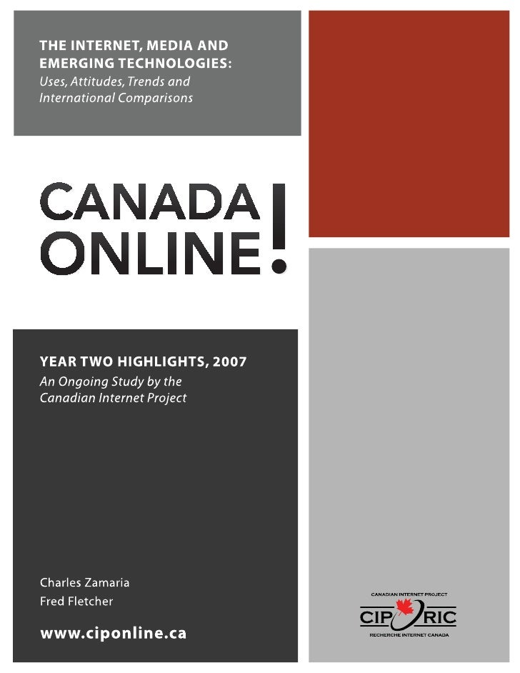 Welcome to Canada Online! The Internet, Media and Emerging Technologies: Uses, Attitudes, Trends and International Compari...