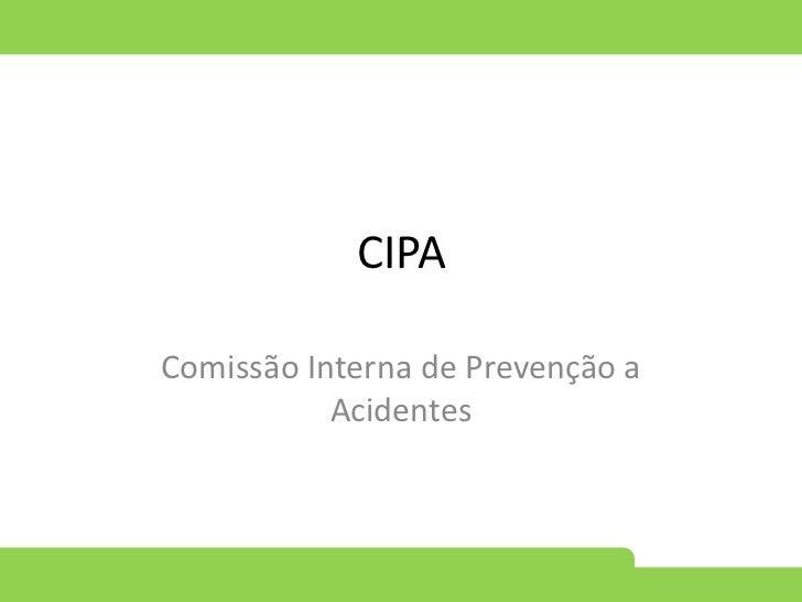 CIPA<br />Comissão Interna de Prevenção a Acidentes<br />