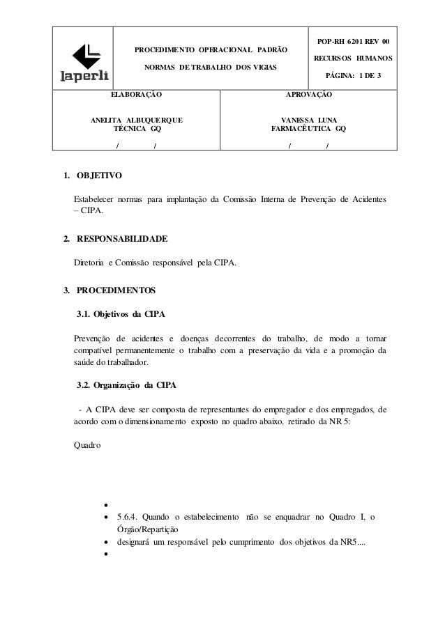 PROCEDIMENTO OPERACIONAL PADRÃO NORMAS DE TRABALHO DOS VIGIAS POP-RH 6201 REV 00 RECURSOS HUMANOS PÁGINA: 1 DE 3 ELABORAÇÃ...