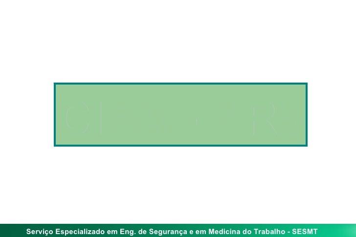 CIPA - NR5Serviço Especializado em Eng. de Segurança e em Medicina do Trabalho - SESMT