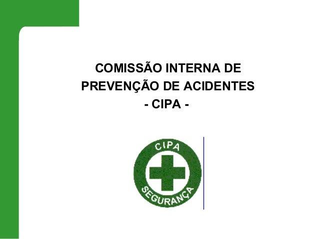 COMISSÃO INTERNA DEPREVENÇÃO DE ACIDENTES        - CIPA -