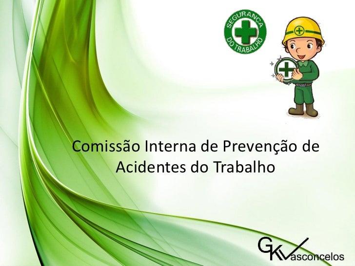 Comissão Interna de Prevenção de     Acidentes do Trabalho