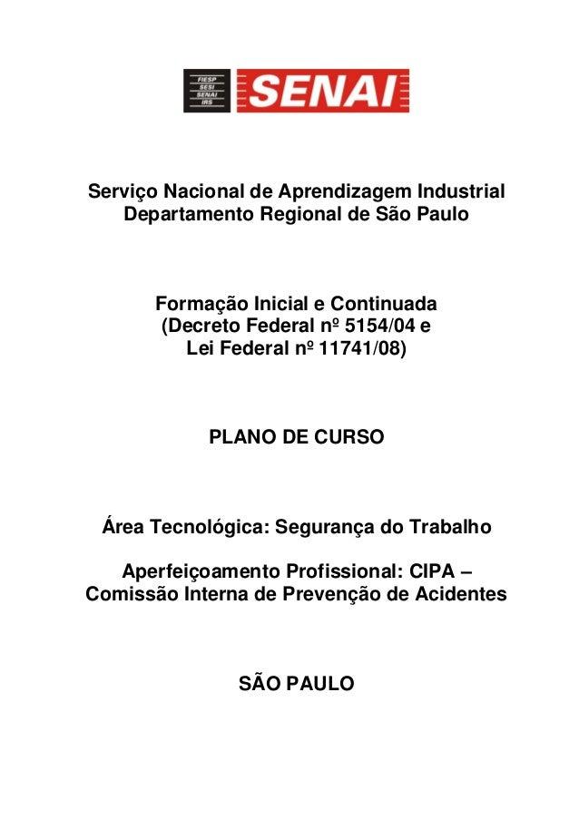 Serviço Nacional de Aprendizagem Industrial Departamento Regional de São Paulo  Formação Inicial e Continuada (Decreto Fed...