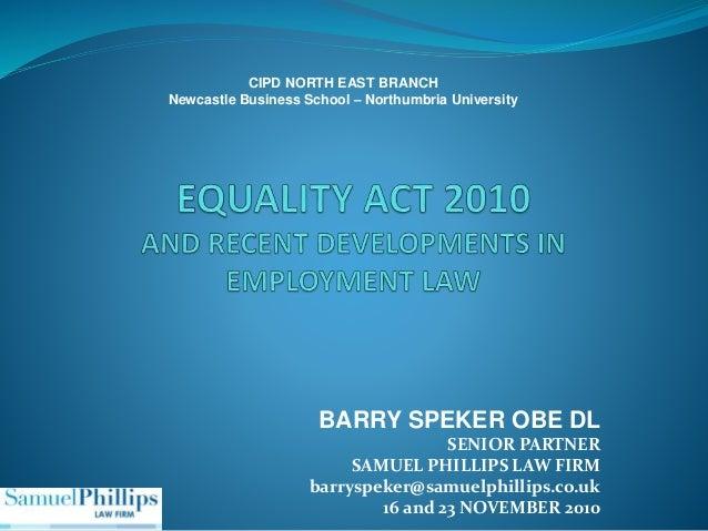 BARRY SPEKER OBE DL SENIOR PARTNER SAMUEL PHILLIPS LAW FIRM barryspeker@samuelphillips.co.uk 16 and 23 NOVEMBER 2010 CIPD ...