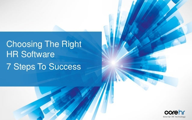 Choosing The Right HR Software 7 Steps To Success