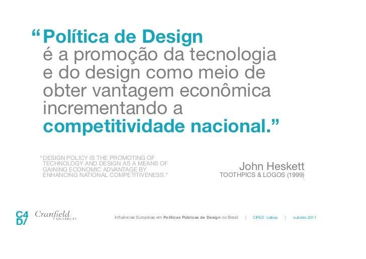 CIPED 2011 Lisboa - Influencias Europeias em Politicas Publicas Brasileiras Slide 3