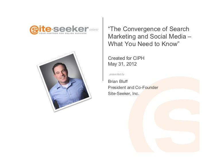 "presents   ""The Convergence of Search            Marketing and Social Media –            What You Need to Know""           ..."