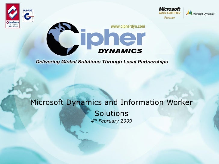Microsoft Dynamics and Information Worker                 Solutions                4th February 2009