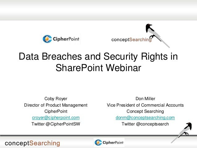 Data Breaches and Security Rights in SharePoint Webinar Don Miller Vice President of Commercial Accounts Concept Searching...