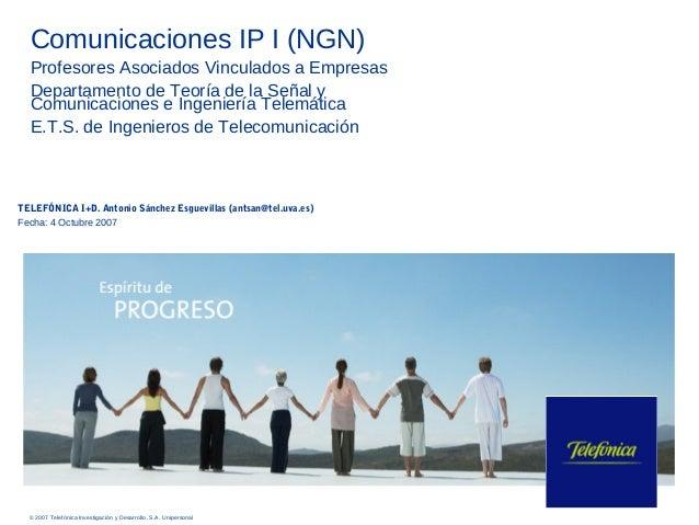 Comunicaciones IP I (NGN)  Profesores Asociados Vinculados a Empresas  Departamento de Teoría de la Señal y  Comunicacione...