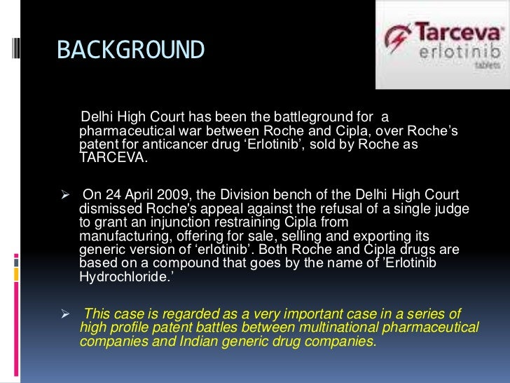 judgement on roche vs cipla case V ethicon as the appropriate model to govern injunctions in patent infringement   and f hoffman-la roche ltd and anr v cipla ltd, 148 (2008) dlt 598 [ delhi  the most illustrative case in this respect is the decision of the house of.