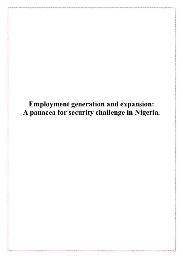Employment generation and expansion:A panacea for security challenge in Nigeria.