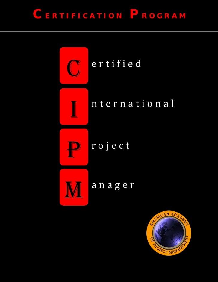 C ERTIFICATION P ROGRAM         ertified     C         nternational     I         roject     P         anager    M