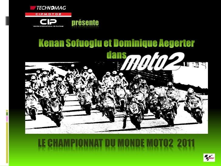 présenteLE CHAMPIONNAT DU MONDE MOTO2 2011