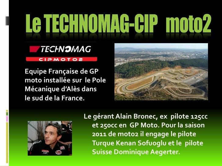 Equipe Française de GPmoto installée sur le PoleMécanique d'Alès dansle sud de la France.                  Le gérant Alain...