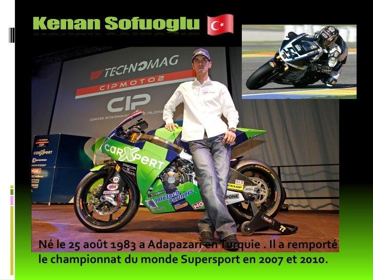 Né le 25 août 1983 a Adapazari en Turquie . Il a remportéle championnat du monde Supersport en 2007 et 2010.