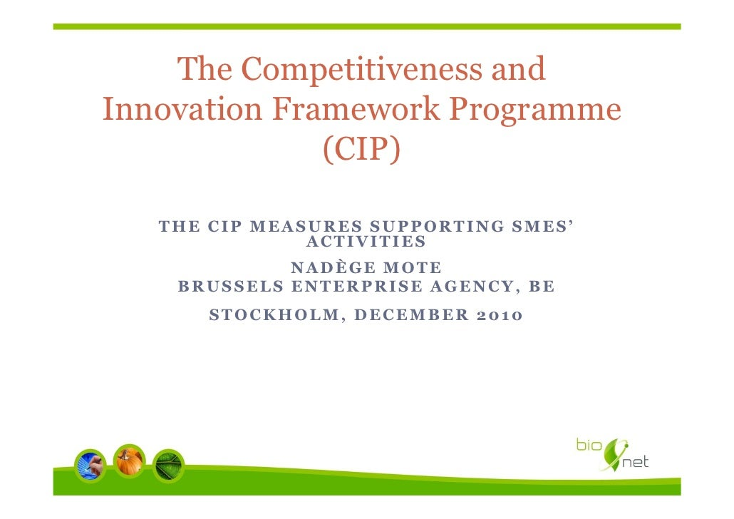 The Competitiveness andInnovation Framework Programme              (CIP)   THE CIP MEASURES SUPPORTING SMES'              ...