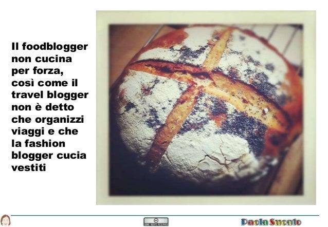 La ricetta del foodblogger perfetto TTG #tbdi14 Slide 2