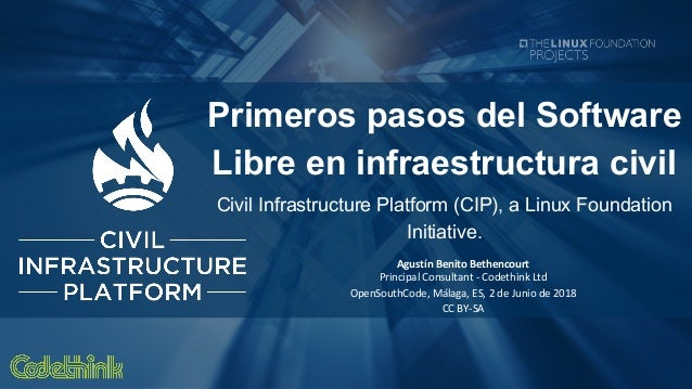 Primeros pasos del Software Libre en infraestructura civil Civil Infrastructure Platform (CIP), una iniciativa de la Linux Foundation. Slide 2
