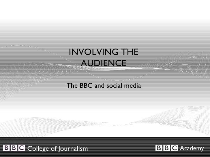 INVOLVING THE AUDIENCE The BBC and social media