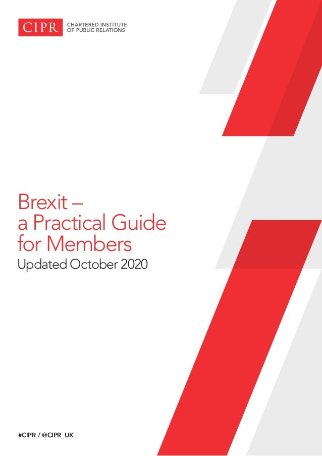 Brexit – a Practical Guide for Members Updated October 2020 #CIPR / @CIPR_UK