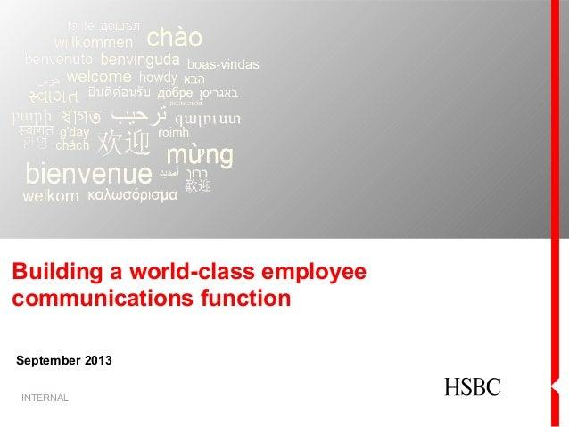 Building a world-class employee communications function September 2013 INTERNAL