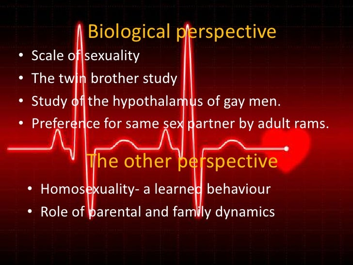 Biological perspective<br /><ul><li>Scale of sexuality