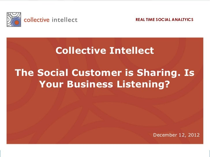 REAL TIME SOCIAL ANALTYICS                                  Collective Intellect     The Social Customer is Sharing. Is   ...