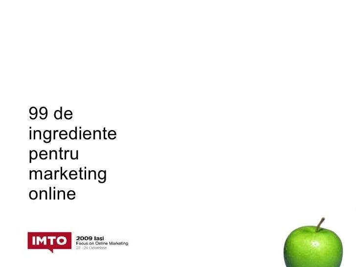 99 de ingrediente pentru marketing online