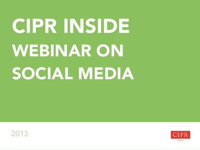 CIPR INSIDE WEBINAR ON SOCIAL MEDIA 2013