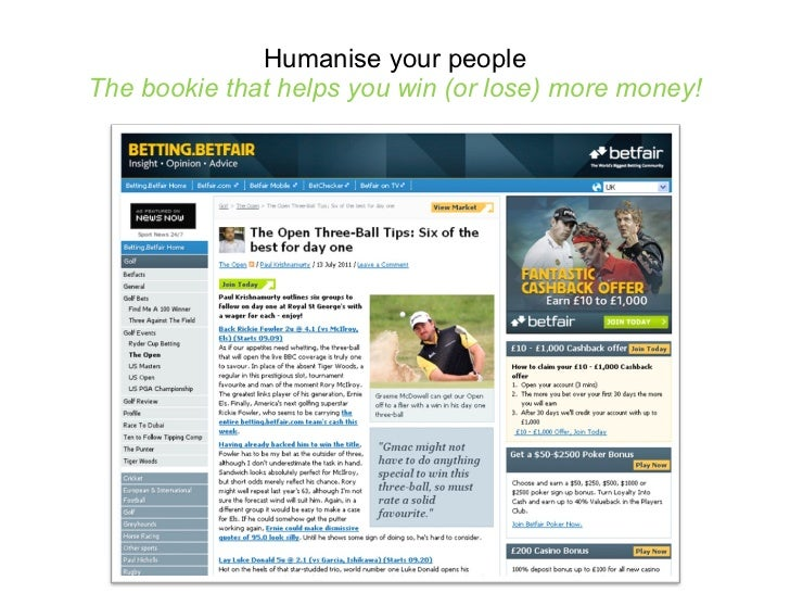 Humanise your people The bookie that helps you win (or lose) more money!