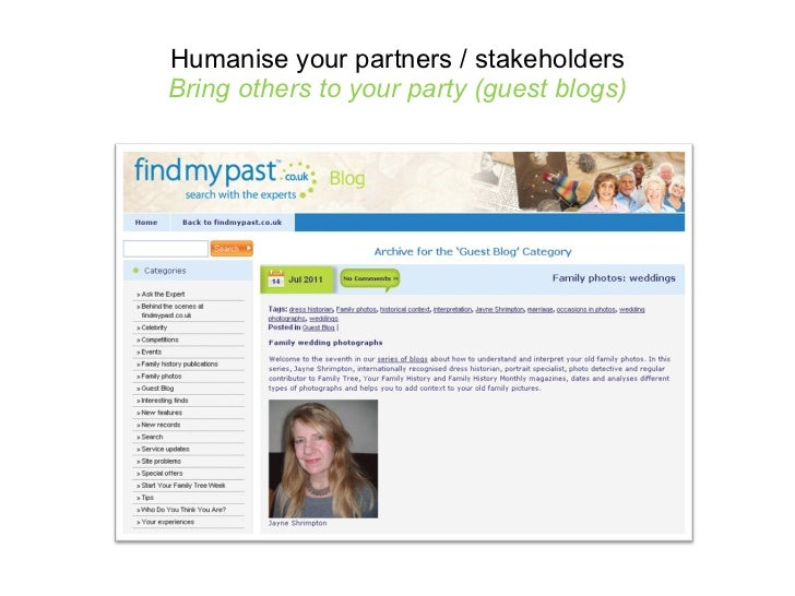 Humanise your partners / stakeholders Bring others to your party (guest blogs)