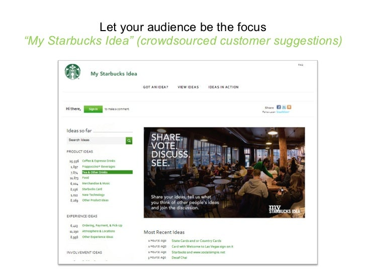"""Let your audience be the focus """"My Starbucks Idea"""" (crowdsourced customer suggestions)"""