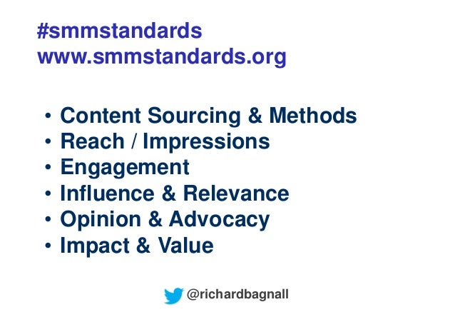 #smmstandardswww.smmstandards.org•   Content Sourcing & Methods•   Reach / Impressions•   Engagement•   Influence & Releva...