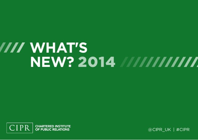 WHAT'S NEW? 2014 @CIPR_UK | #CIPR