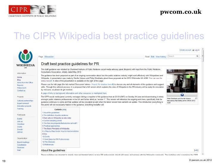 pwcom.co.uk     The CIPR Wikipedia best practice guidelines                                             © pwcom.co.uk 201219