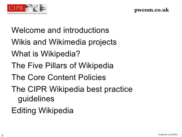 pwcom.co.uk    Welcome and introductions    Wikis and Wikimedia projects    What is Wikipedia?    The Five Pillars of Wiki...