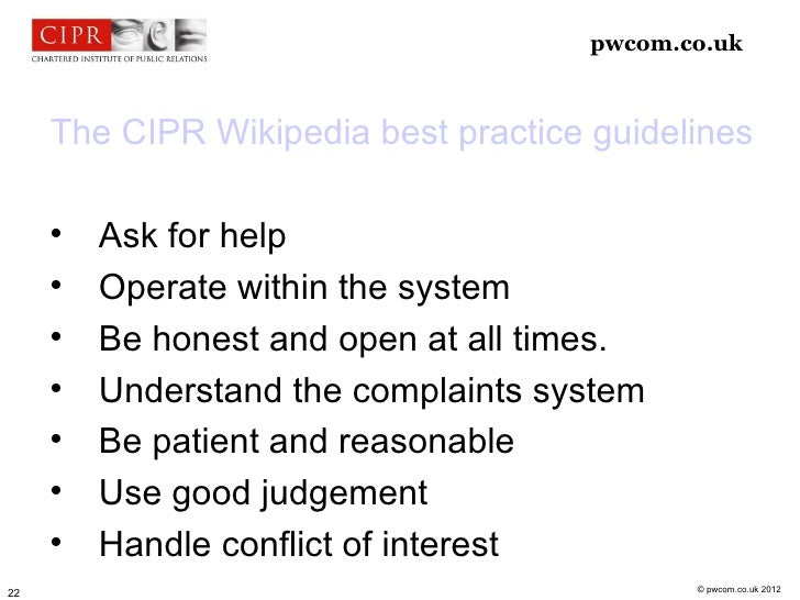 pwcom.co.uk     The CIPR Wikipedia best practice guidelines              Ask for help              Operate within the sy...