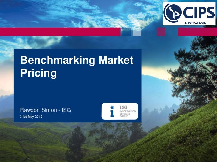 Benchmarking MarketPricingRawdon Simon - ISG31st May 2012  Copyright © 2012 Information Services Group, Inc. All Rights Re...