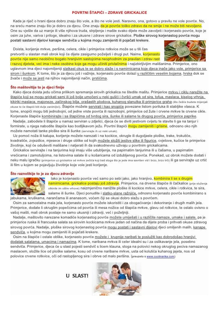 POVRTNI ŠTAPIĆI – ZDRAVE GRICKALICE Kada je riječ o hrani djeca dobro znaju što vole, a što ne vole jesti. Naravno, ona, g...