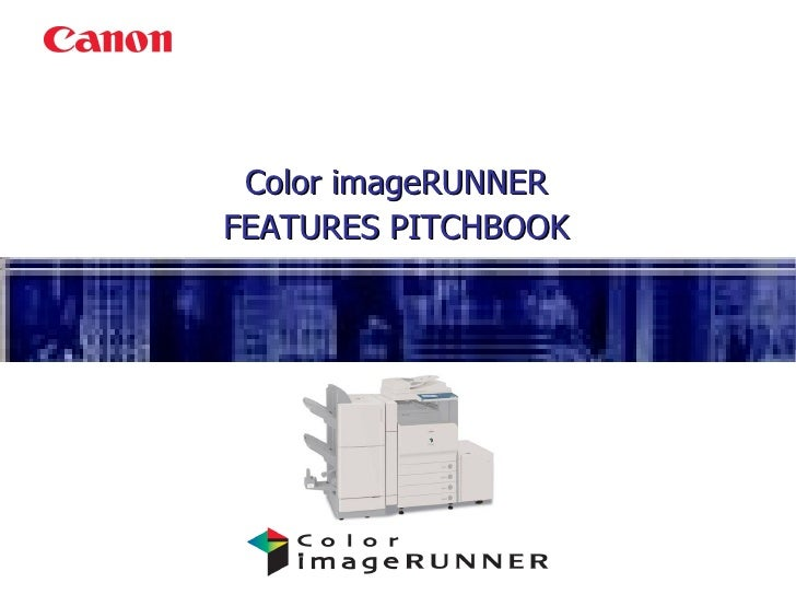 Color imageRUNNER FEATURES PITCHBOOK