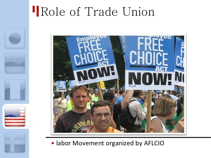 role of trade unions The trade unions play an important role in bringing to the notice of the employers the difficulties and grievances of the employees they try to arrange face-to-face meetings and thus try to establish contacts between the employees and the employers.