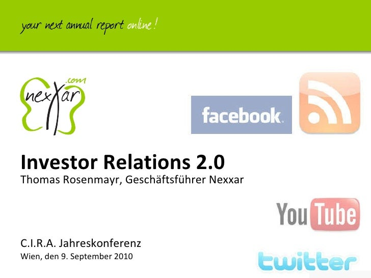 Thomas Rosenmayr, Geschäftsführer Nexxar C.I.R.A. Jahreskonferenz  Wien, den 9. September 2010 Investor Relations 2.0
