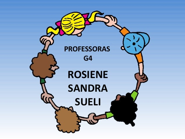 PROFESSORAS G4 ROSIENE SANDRA SUELI