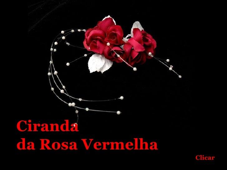 Ciranda  da Rosa Vermelha Clicar