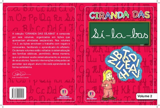 """A coleção """"CIRANDA DAS SÍLABAS"""" é composta por seis volumes, organizados em lições que apresentam atividades seqüenciais. ..."""