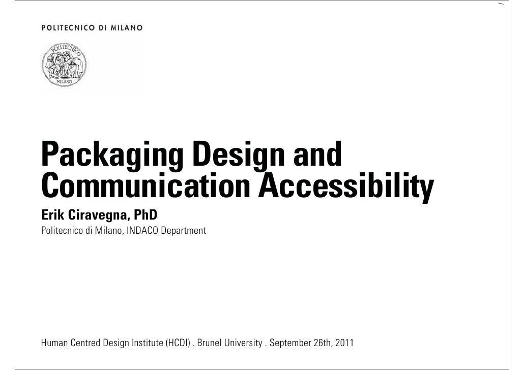 /Packaging Design andCommunication AccessibilityErik Ciravegna, PhDPolitecnico di Milano, INDACO DepartmentHuman Centred D...