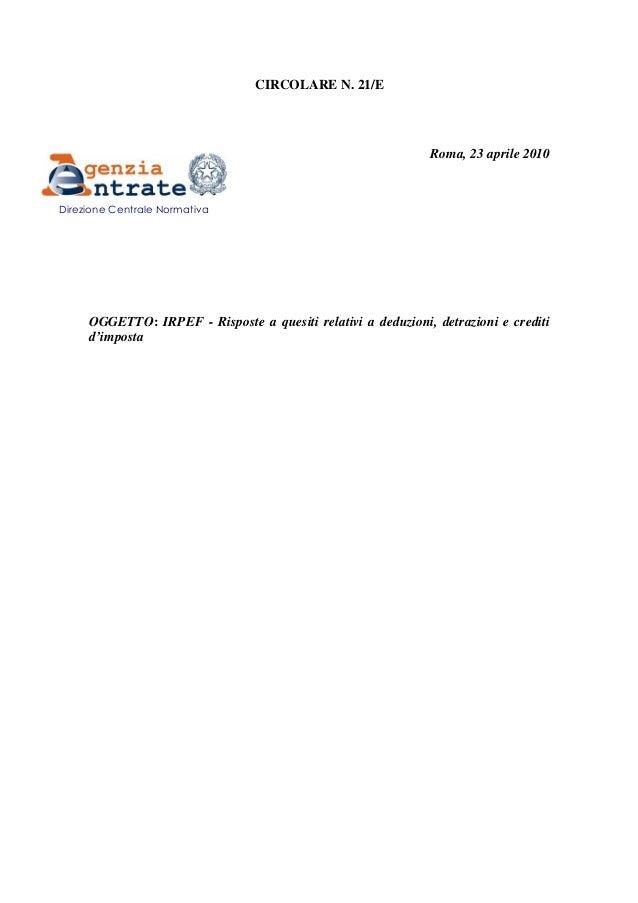 CIRCOLARE N. 21/E  Roma, 23 aprile 2010  Direzione Centrale Normativa  OGGETTO: IRPEF - Risposte a quesiti relativi a dedu...