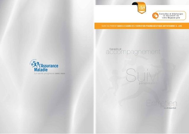 SUIVI DU PATIENT Dans le cadre de l'entretien pharmaceutique antivitamine K - AVK Consultez et téléchargez ce document via...